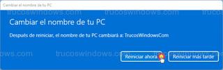 Cambiar el nombre de tu PC - Reiniciar ahora