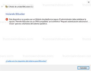 Cifrado de unidad BitLocker - Este dispositivo no puede usar un Módulo de plataforma segura.