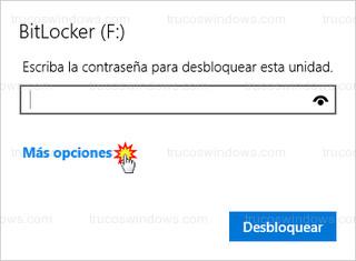 BitLocker - Escriba la contraseña para desbloquear esta unidad - Más opciones