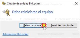 Cifrado de unidad BitLocker - Debe reiniciarse el equipo - Reiniciar ahora